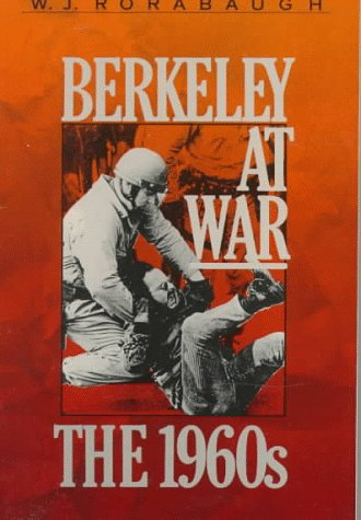 Berkeley at War The 1960s N/A 9780195066678 Front Cover
