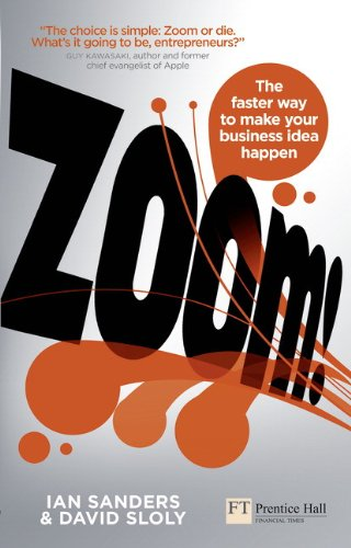 Zoom! The Faster Way to Make Your Business Idea Happen  2012 (Revised) 9780273755678 Front Cover