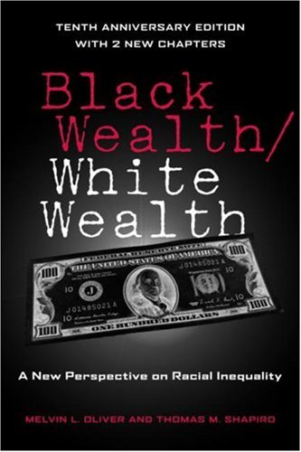 Black Wealth/White Wealth A New Perspective on Racial Inequality 2nd 2006 (Revised) edition cover