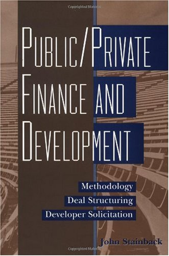 Public/Private Finance and Development Methodology/Deal Structuring/Developer Solicitation  2000 9780471333678 Front Cover