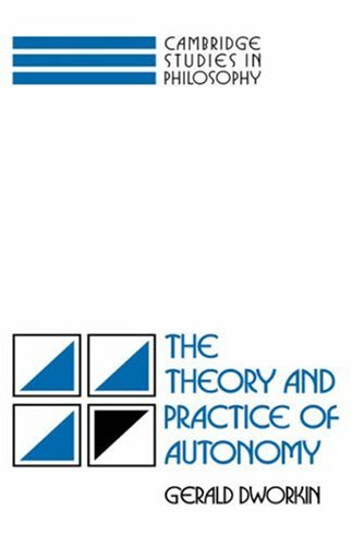 Theory and Practice of Autonomy   1988 9780521357678 Front Cover