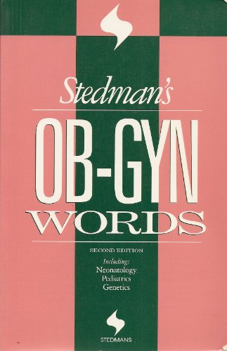 Stedman's OB-GYN Words Including Neonatology, Pediatrics, Genetics 2nd 1995 (Revised) 9780683079678 Front Cover