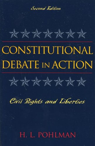 Constitutional Debate in Action Civil Rights and Liberties 2nd 2004 (Revised) 9780742536678 Front Cover