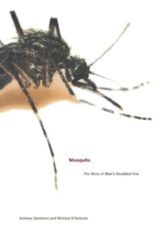Mosquito The Story of Man's Deadliest Foe N/A edition cover