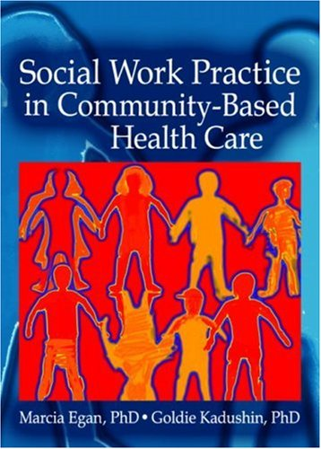 Social Work Practice in Community-Based Health Care   2007 edition cover