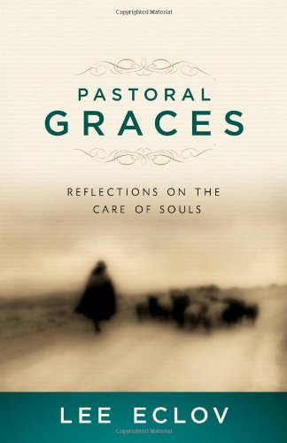 Pastoral Graces Reflections on the Care of Souls  2012 edition cover