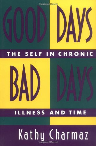 Good Days, Bad Days The Self and Chronic Illness in Time  1993 edition cover