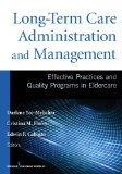Long-Term Care Administration and ManagementEffective Practices and Quality Programs in Eldercare   2014 edition cover