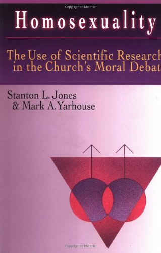 Homosexuality The Use of Scientific Research in the Church's Moral Debate  2000 9780830815678 Front Cover