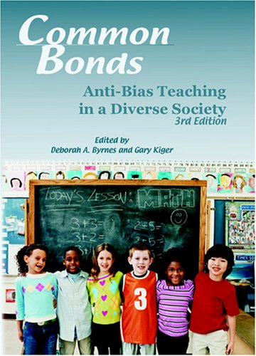 Common Bonds Anti-Bias Teaching in a Diverse Society 3rd 2005 edition cover