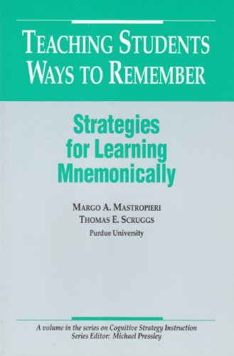 Teaching Students Ways to Remember : Strategies for Learning Mnemonically 1st 9780914797678 Front Cover