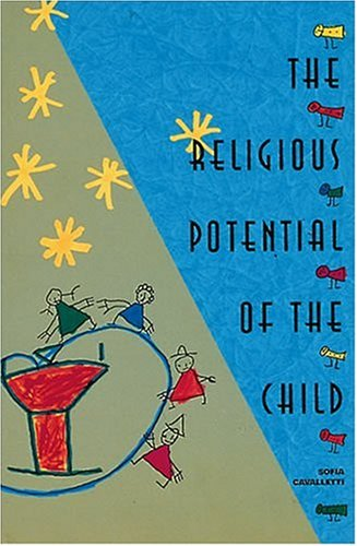 Religious Potential of the Child Experiencing Scripture and Liturgy with Young Children 2nd edition cover