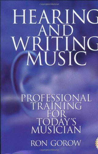 Hearing and Writing Music Professional Training for Today's Musician 2nd 2002 (Revised) edition cover