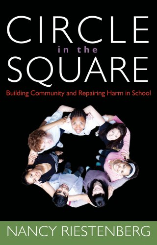 Circle in the Square Building Community and Repairing Harm in School  2011 edition cover