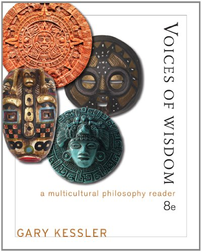 Voices of Wisdom A Multicultural Philosophy Reader 8th 2013 9781111834678 Front Cover