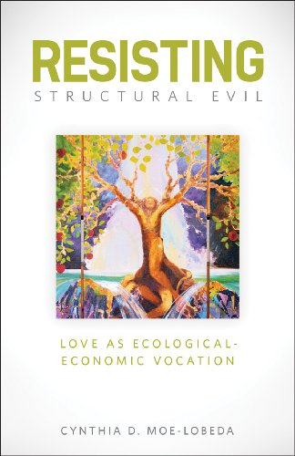 Resisting Structural Evil Love As Ecological-Economic Vocation  2013 edition cover