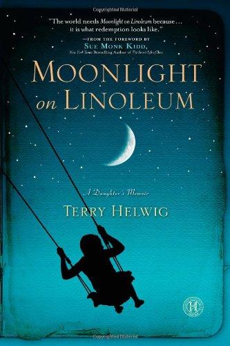 Moonlight on Linoleum A Daughter's Memoir N/A 9781451628678 Front Cover