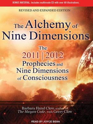 The Alchemy of Nine Dimensions: The 2011/2012 Prophecies and Nine Dimensions of Consciousness  2011 edition cover