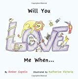 Will You Love Me When...  N/A 9781470016678 Front Cover