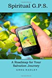 Spiritual G. P. S. A Roadmap for Your Salvation Journey N/A 9781492221678 Front Cover