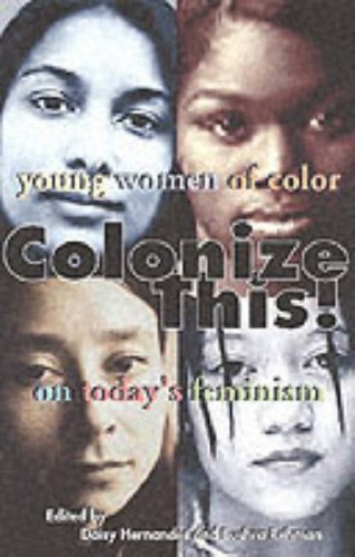 Colonize This! Young Women of Color on Today's Feminism  2002 edition cover