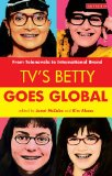 TV's Betty Goes Global From Telenovela to International Brand  2012 edition cover