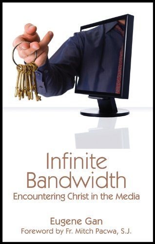 Infinite Bandwidth Encountering Christ in the Media N/A edition cover