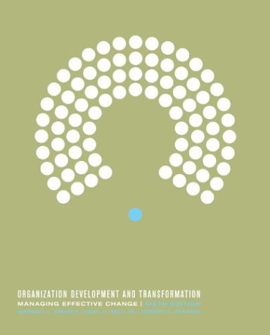 Organization Development and Transformation Managing Effective Change 6th 2005 (Revised) 9780072481679 Front Cover