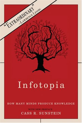 Infotopia How Many Minds Produce Knowledge  2008 edition cover