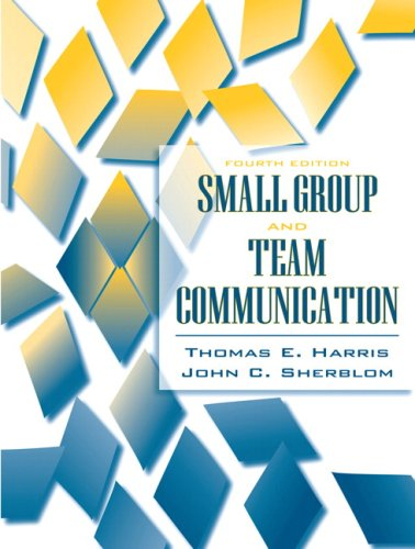 Small Group and Team Communication  4th 2008 9780205483679 Front Cover