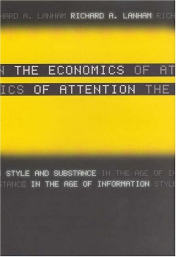 Economics of Attention Style and Substance in the Age of Information  2007 edition cover