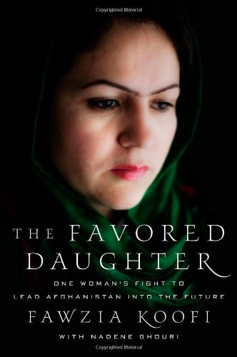 Favored Daughter One Woman's Fight to Lead Afghanistan into the Future  2012 edition cover