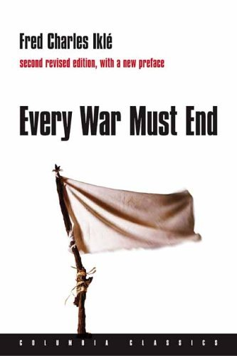 Every War Must End  2nd 2005 (Revised) 9780231136679 Front Cover