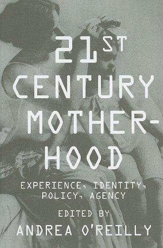 21st Century Motherhood Experience, Identity, Policy, Agency  2010 edition cover