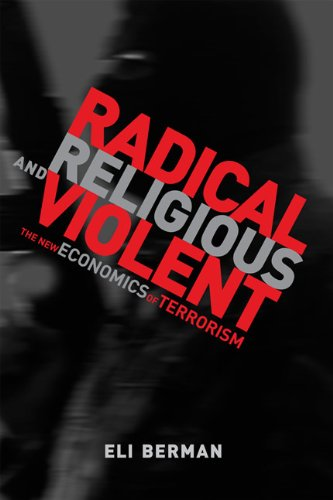 Radical Religious and Violent The New Economics of Terrorism  2011 edition cover
