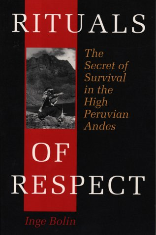 Rituals of Respect The Secret of Survival in the High Peruvian Andes  1998 edition cover