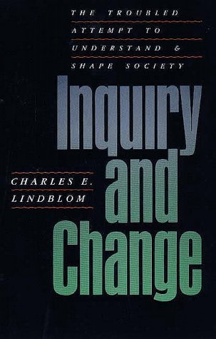 Inquiry and Change The Troubled Attempt to Understand and Shape Society Reprint  edition cover