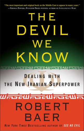 Devil We Know Dealing with the New Iranian Superpower N/A edition cover