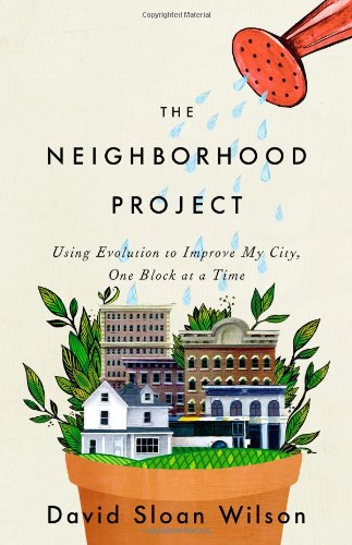Neighborhood Project Using Evolution to Improve My City, One Block at a Time  2011 edition cover