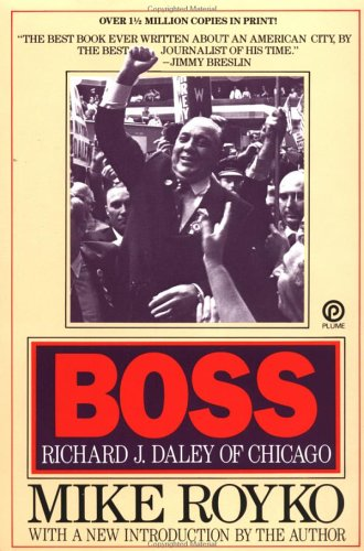 Boss Richard J. Daley of Chicago N/A 9780452261679 Front Cover