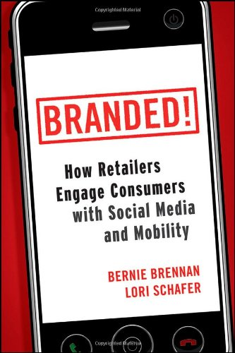 Branded! How Retailers Engage Consumers with Social Media and Mobility  2010 edition cover