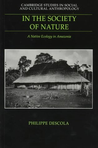 In the Society of Nature A Native Ecology in Amazonia  2000 9780521574679 Front Cover