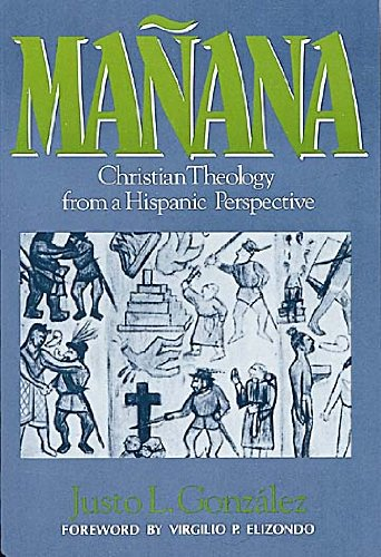 Manana Christian Theology from a Hispanic Perspective N/A edition cover