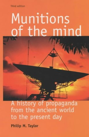 Munitions of the Mind A History of Propaganda from the Anciet World to the Present Day 3rd 2001 (Revised) 9780719067679 Front Cover