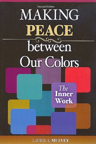 Making Peace Between Our Colors The Inner Work 2nd (Revised) 9780757559679 Front Cover
