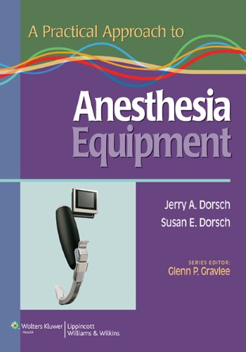 Practical Approach to Anesthesia Equipment   2011 edition cover