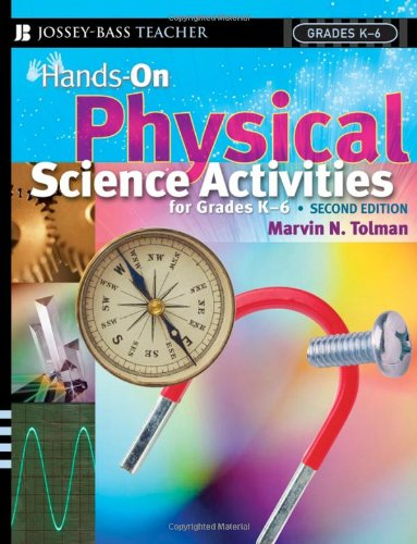 Hands-On Physical Science Activities for Grades K-6  2nd 2006 (Revised) 9780787978679 Front Cover