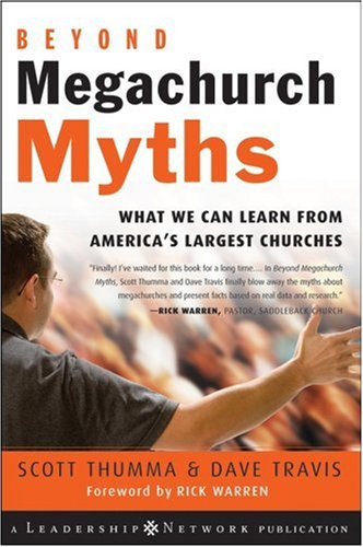 Beyond Megachurch Myths What We Can Learn from America's Largest Churches  2007 edition cover