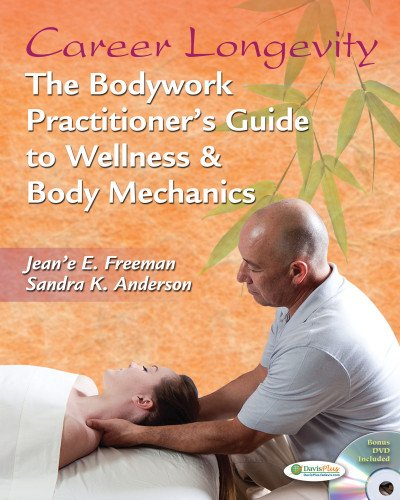 Career Longevity The Bodywork Practitioner's Guide to Wellness and Body Mechanics  2012 edition cover
