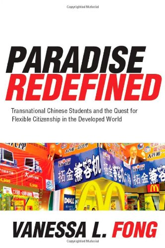 Paradise Redefined Transnational Chinese Students and the Quest for Flexible Citizenship in the Developed World  2011 edition cover